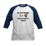My best friend is a TEDDY ROOSEVELT TERRIER Tee