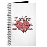 Kaiden broke my heart and I hate him Journal