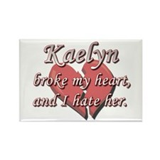 Kaelyn broke my heart and I hate her Rectangle Mag