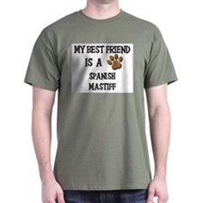 My best friend is a SPANISH MASTIFF T-Shirt