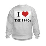 I Love The 1940s Sweatshirt