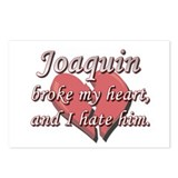 Joaquin broke my heart and I hate him Postcards (P
