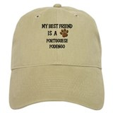 My best friend is a PORTUGUESE PODENGO Baseball Cap
