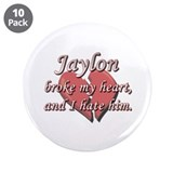 "Jaylon broke my heart and I hate him 3.5"" Button ("