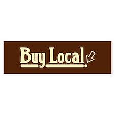 Buy Local Bumper Bumper Sticker