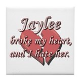Jaylee broke my heart and I hate her Tile Coaster