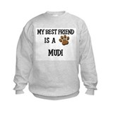 My best friend is a MUDI Sweatshirt