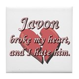 Javon broke my heart and I hate him Tile Coaster
