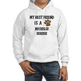 My best friend is a MECHELSE HERDER Hoodie