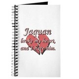 Jaquan broke my heart and I hate him Journal