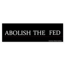 """Abolish the Fed"" Bumper Bumper Sticker"