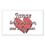 Janae broke my heart and I hate her Sticker (Recta