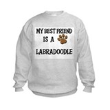 My best friend is a LABRADOODLE Sweatshirt