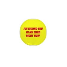 Killing you in my mind Mini Button (100 pack)
