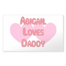 Abigail Loves Daddy Rectangle Decal