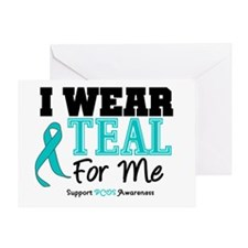 I Wear Teal For Me Greeting Card