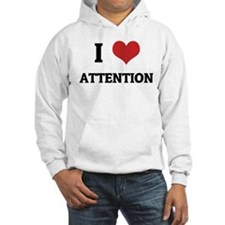 I Love Attention Hoodie