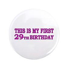 """29th Birthday 3.5"""" Button"""