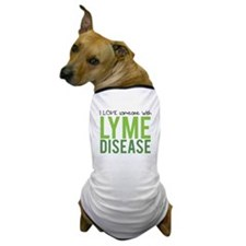 I Love Someone With Lyme Disease Dog T-Shirt
