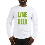 Lyme Disease Not Just For Deer Long Sleeve T-Shirt