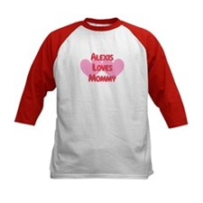 Alexis Loves Mommy Tee