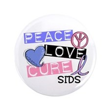 "PEACE LOVE CURE SIDS 3.5"" Button"