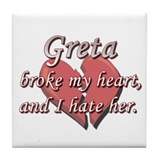 Greta broke my heart and I hate her Tile Coaster