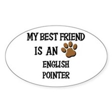 My best friend is an ENGLISH POINTER Decal