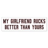 My Girlfriend Rucks Better Bumper Bumper Sticker