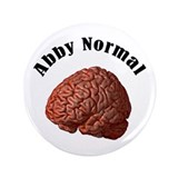 "Abby Normal 3.5"" Button"