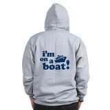 I'm on a Boat! Zip Hoodie