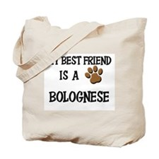 My best friend is a BOLOGNESE Tote Bag