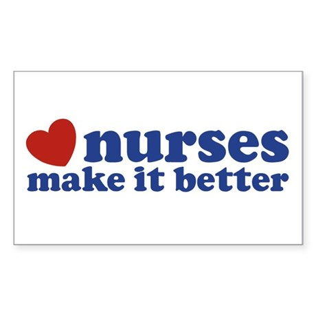 Nurses Make It Better Sticker (Rectangle)