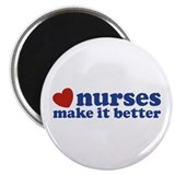 Nurses Make It Better Magnet