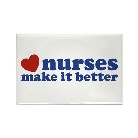 Nurses Make It Better Rectangle Magnet