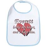 Everett broke my heart and I hate him Bib