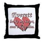 Everett broke my heart and I hate him Throw Pillow