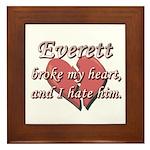 Everett broke my heart and I hate him Framed Tile