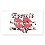 Everett broke my heart and I hate him Sticker (Rec