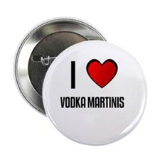 "I LOVE VODKA MARTINIS 2.25"" Button (10 pack)"
