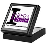 I Need A Cure FIBROMYALGIA Keepsake Box
