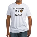 My best friend is a BANDOG Shirt