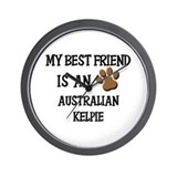 My best friend is an AUSTRALIAN KELPIE Wall Clock