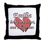 Emilia broke my heart and I hate her Throw Pillow