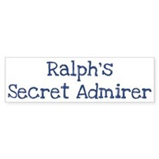 Ralphs secret admirer Bumper Sticker (50 pk)