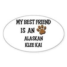 My best friend is an ALASKAN KLEE KAI Decal
