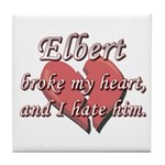 Elbert broke my heart and I hate him Tile Coaster