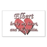 Elbert broke my heart and I hate him Sticker (Rect