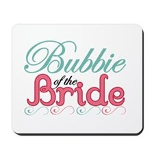 Bubbie of the Bride Mousepad