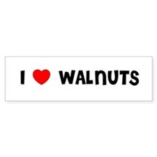 I LOVE WALNUTS Bumper Bumper Sticker